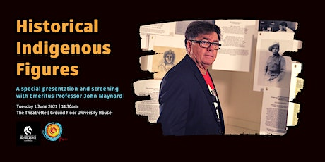 Historical Indigenous Figures with Emeritus Professor John Maynard tickets