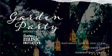 Inaugural Garden Party Benefiting The Sound Wall Music Initiative tickets