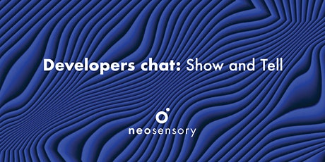Neosensory Developers Chat: Show and Tell tickets