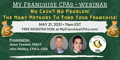 [FREE WEBINAR] No Cash? No Problem! The Many Methods To Fund Your Franchise tickets