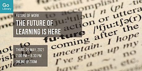 The Future of Learning Is Here | Future of Work biglietti