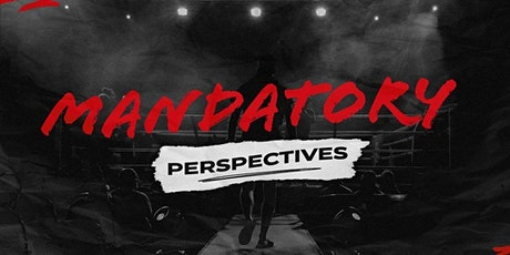Mandatory Perspectives tickets