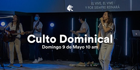 Culto Domingo - 9 de Mayo 10am boletos
