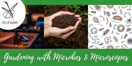Thinking Green: Gardening with Microbes and Microscopes (Ellenbrook) tickets