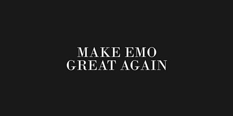 Make Emo Great Again - An Emo & Pop Punk Party - BNE (NEW EVENT) tickets