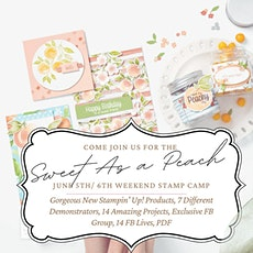 Sweet as a Peach Weekend Stamp Camp tickets