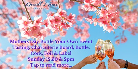 Mothers Day Tour, Taste and Bottle your own wine. tickets