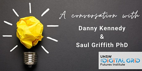 A conversation with Danny Kennedy & Saul Griffith PhD tickets