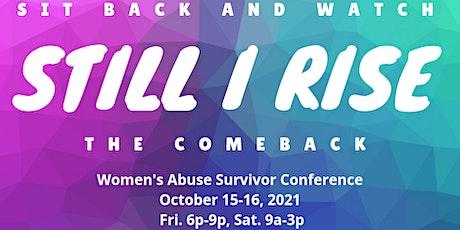Still I Rise Women's Abuse Survivor Conference tickets