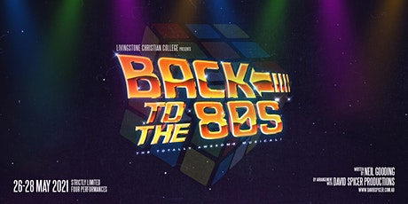 BACK TO THE 80'S – The Totally Awesome Musical! (Thursday, 27 May Evening) tickets