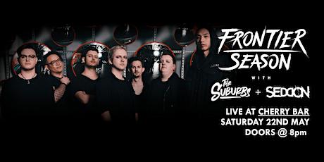 Frontier Season live at Cherry Bar! Saturday May 22nd tickets