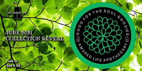 June 2021 Amused Life Apothecary Collection Reveal tickets