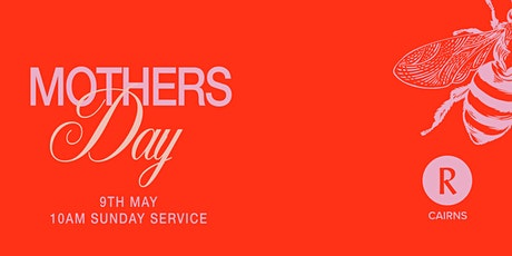 MOTHERS DAY - Royals Church Cairns Sunday Service tickets
