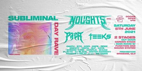 SUBLIMINAL DAY RAVE ft: NOUGHTS (NZ)  // PAPA b2b TEEKS tickets