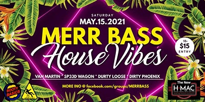 "Merr Bass ""HOUSE VIBES"" Presented by Butthurt Records, Booty Basics & HMAC"