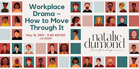 Workplace Drama ~ How to Move Through It tickets