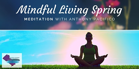 Mindful Living Spring: Meditation with Anthony Pacifico! tickets