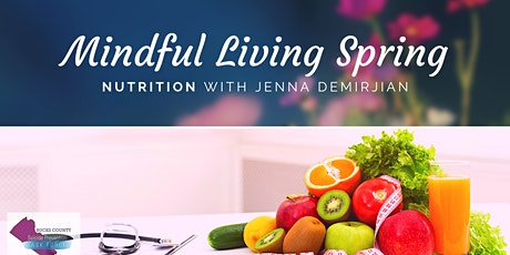 Mindful Living Spring: Nutrition with Jenna Demirjian tickets