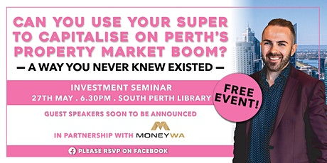 Can You Use Your SUPERANNUATION To Capitalise On Perth's Property Market? tickets