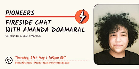 Pioneers, by 27V | Fireside Chat with Amanda DoAmaral, Fiveable tickets