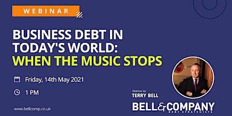 Business Debt In Today's World: When The Music Stops tickets