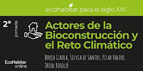 Actores de la Bioconstrucción y el Reto Climático tickets
