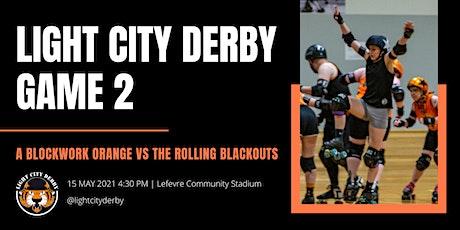 Light City Derby's Game 2: Blockwork Orange vs the Rolling Blackouts! tickets