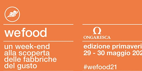 WeFood 2021 @ Cantina Ongaresca tickets