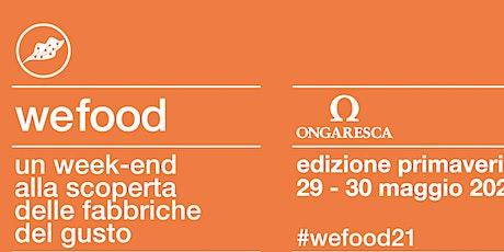 WeFood 2021 @ Cantina Ongaresca biglietti