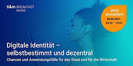 ti&m breakfast news: Digitale Identität – selbstbestimmt und dezentral Tickets