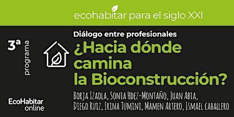 ¿Hacia dónde camina la Bioconstrucción? tickets