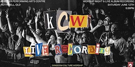 Kingdom Culture Worship Live Album Recording tickets