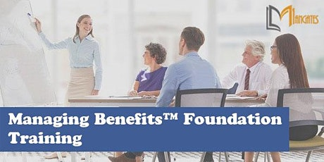 Managing Benefits™ Foundation 3 Days Virtual Live Training in Barrie tickets