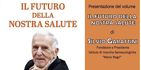 """Presentazione volume """"Il futuro della nostra salute"""" biglietti"""