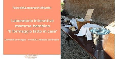 Festa della Mamma in Abbazia: laboratorio interattivo mamma-bambino biglietti