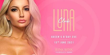 Club LUNA  (Queens Birthday Eve) tickets