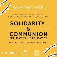 Solidarity & Communion: Celebrating & Fostering Black-Asian Solidarity tickets