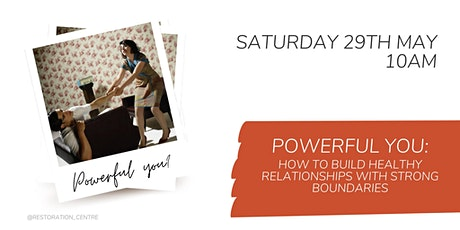 Powerful You: How to Build Healthy Relationships with Strong Boundaries tickets