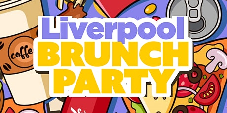 Liverpool Brunch Party - The Best Saturday in Liverpool tickets