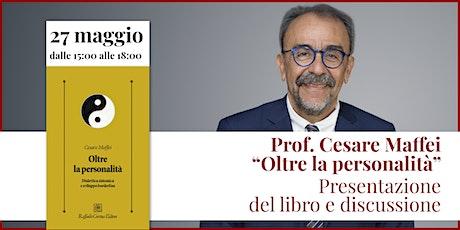"""Cesare Maffei -Presentazione del libro """"Oltre la personalità"""" e discussione biglietti"""