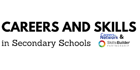 Careers and Skills in Secondary Schools (Governors, SLT & Careers Leaders) tickets