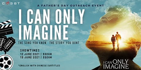 FATHERS' DAY 2021 MOVIE SCREENING (2) – I Can Only Imagine tickets