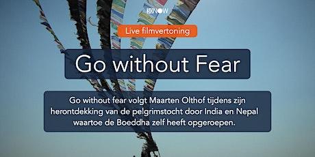 Docu-filmvertoning 'Go without Fear' tickets