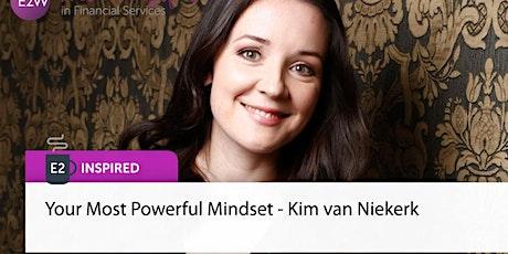 E2 Inspired - Your Most Powerful Mindset - Kim van Niekerk tickets