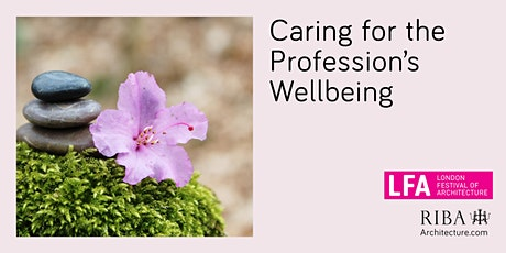 RIBA London: LFA Talk Series: Caring for the profession's wellbeing tickets