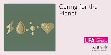 RIBA London: LFA Talk Series:  Caring for the planet tickets