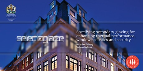 Specifying secondary glazing for thermal, acoustics and security: 26.08.21 tickets