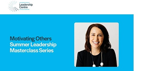 SGBLC - Summer Leadership Masterclass Series - Motivating Others tickets