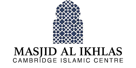 Tickets for the 2 Khutbah Masjid Al-Ikhlas and Cambridge Islamic Centre tickets