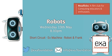 #exaflicks: robots. 19May21 tickets